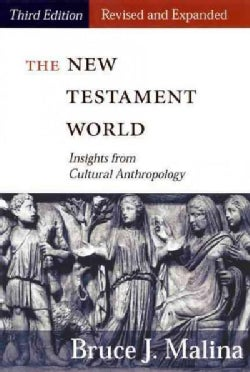 The New Testament World: Insights from Cultural Anthropology (Paperback)