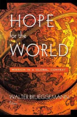 Hope for the World: Mission in a Global Context : Papers from the Campbell Seminar (Paperback)