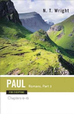 Paul For Everyone: Romans : Part 2 : Chapters 9-16 (Paperback)