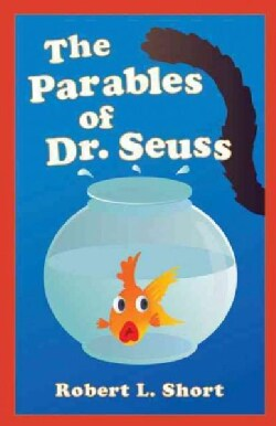 The Parables of Dr. Seuss (Paperback)