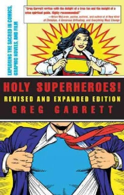 Holy Superheroes!: Exploring the Sacred in Comics, Graphic Novels, and Film (Paperback)