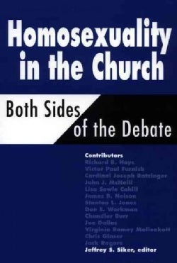 Homosexuality in the Church: Both Sides of the Debate (Paperback)