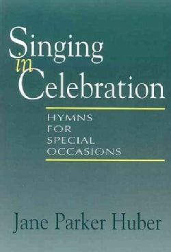 Singing in Celebration: Hymns for Special Occasions (Paperback)