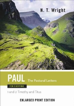 Paul for Everyone: The Pastoral Letters - 1 and 2 Timothy and Titus (Paperback)