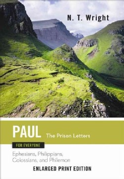 Paul for Everyone: The Prison Letters - Ephesians, Philippians, Colossians and Philemon (Paperback)