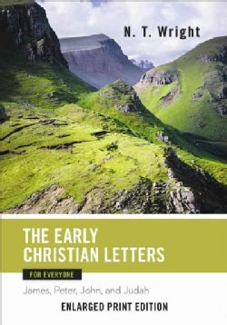 The Early Christian Letters for Everyone: James, Peter, John, and Judah (Paperback)