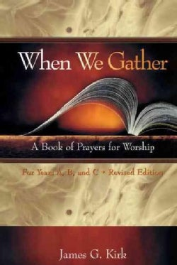 When We Gather: A Book of Prayers for Worship - For Years (Paperback)