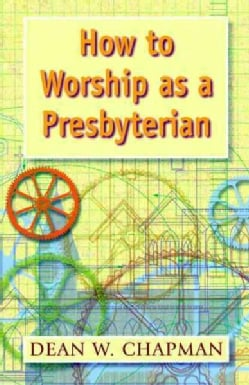 How to Worship As a Presbyterian (Paperback)