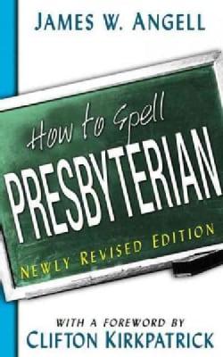 How to Spell Presbyterian (Paperback)