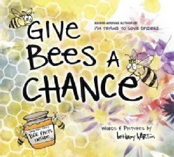 Give Bees a Chance (Hardcover)