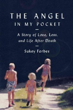 The Angel in My Pocket: A Story of Love, Loss, and Life After Death (Hardcover)