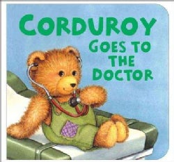 Corduroy Goes To The Doctor (Board book)