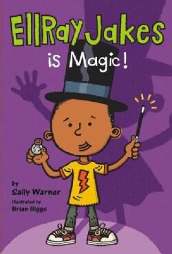 Ellray Jakes Is Magic! (Hardcover)
