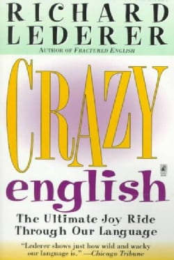 Crazy English: The Ultimate Joy Ride Through Our Language (Paperback)