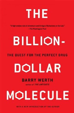 The Billion-Dollar Molecule: One Company's Quest for the Perfect Drug (Paperback)