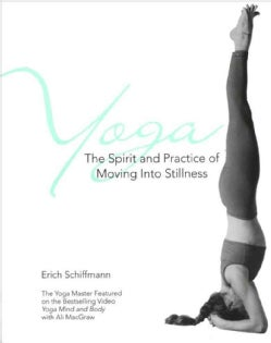 Yoga: The Spirit and Practice of Moving into Stillness (Paperback)