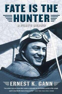 Fate Is the Hunter: A Pilot's Memoir (Paperback)