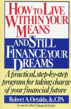 How to Live Within Your Means and Still Finance Your Dreams (Paperback)