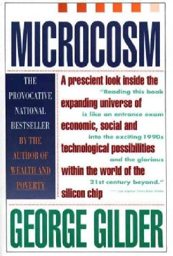 Microcosm: The Quantum Revolution in Economics and Technology (Paperback)