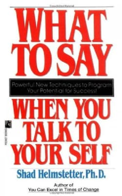What to Say When You Talk to Your Self (Paperback)