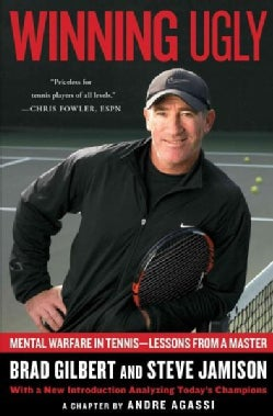 Winning Ugly: Mental Warfare in Tennis-Lessons from a Master (Paperback)