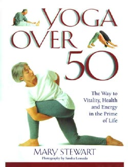 Yoga over Fifty: The Way to Vitality, Health and Energy in the Prime of Life (Paperback)