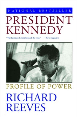 President Kennedy: Profile of Power (Paperback)