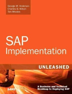 SAP Implementation Unleashed: A Business and Technical Roadmap to Deploying SAP (Paperback)