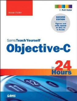 Sams Teach Yourself Objective-C in 24 Hours (Paperback)