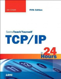 Sams Teach Yourself TCP / IP in 24 Hours (Paperback)