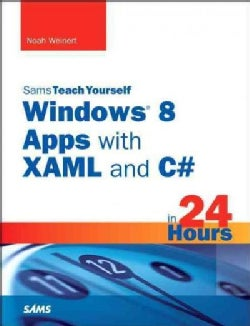 Sams Teach Yourself Windows 8 Metro Apps With Xaml and C# in 24 Hours (Paperback)
