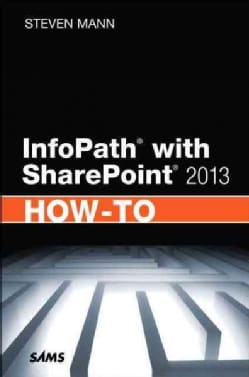 Infopath With Sharepoint 2013 How-to (Paperback)