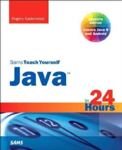 Sams Teach Yourself Java in 24 Hours: Covers Java 8 and Android (Paperback)
