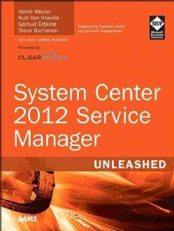 System Center 2012 Service Manager Unleashed (Paperback)