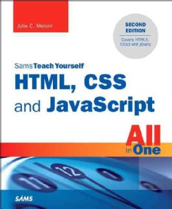 Sams Teach Yourself, HTML, CSS and JavaScript All in One: Covering HTML5, CSS3, and JQuery (Paperback)