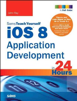 Sams Teach Yourself iOS 8 Application Development in 24 Hours