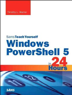 Sams Teach Yourself Windows Powershell in 24 Hours (Paperback)