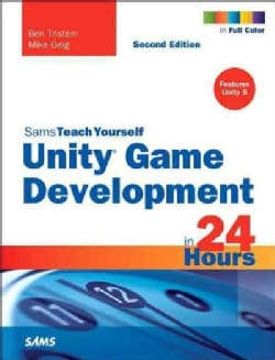 Sams Teach Yourself Unity Game Development in 24 Hours (Paperback)