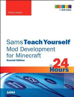 Teach Yourself Mod Development for Minecraft in 24 Hours (Paperback)