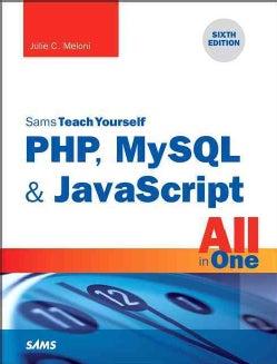 Sams Teach Yourself Php, Mysql & Javascript All in One (Paperback)
