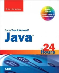 Java in 24 Hours, Sams Teach Yourself: Covering Java 9 (Paperback)