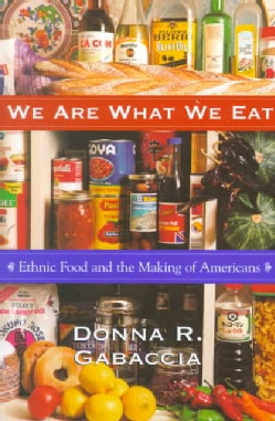 We Are What We Eat: Ethnic Food and the Making of Americans (Paperback)