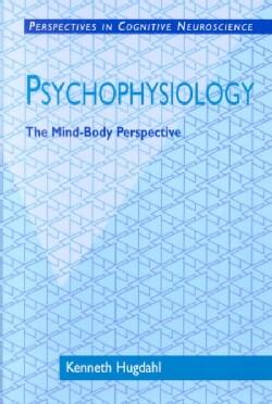 Psychophysiology: The Mind-Body Perspective (Paperback)