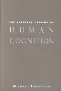 The Cultural Origins of Human Cognition (Paperback)
