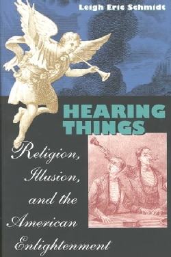 Hearing Things: Religion, Illusion, and the American Enlightenment (Paperback)