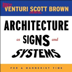 Architecture As Signs and Systems: For a Mannerist Time (Hardcover)