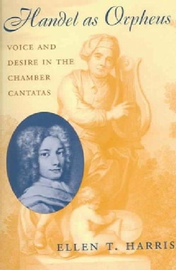 Handel As Orpheus: Voice and Desire in the Chamber Cantatas (Paperback)