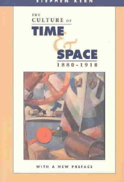 The Culture of Time and Space 1880-1918: With a New Preface (Paperback)