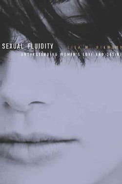 Sexual Fluidity: Understanding Women's Love and Desire (Paperback)