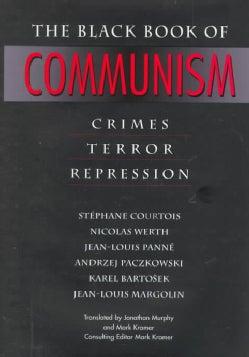 The Black Book of Communism: Crimes, Terror, Repression (Hardcover)